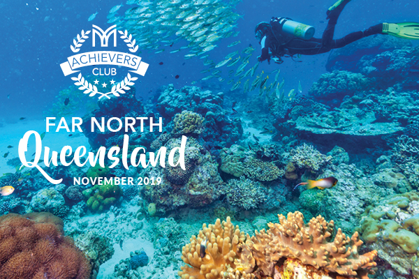 Join the 2019 Achiever's Club Incentive trip to Far North Queensland