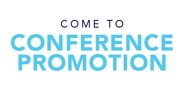 Come to Conference Promotion