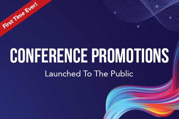 Conference Promotions Launched to the Public!