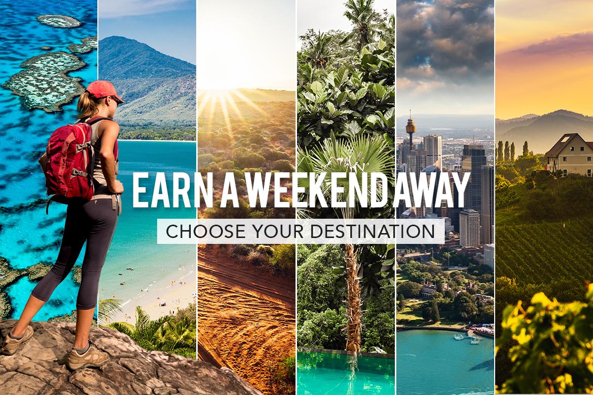 Earn a Weekend Away! *